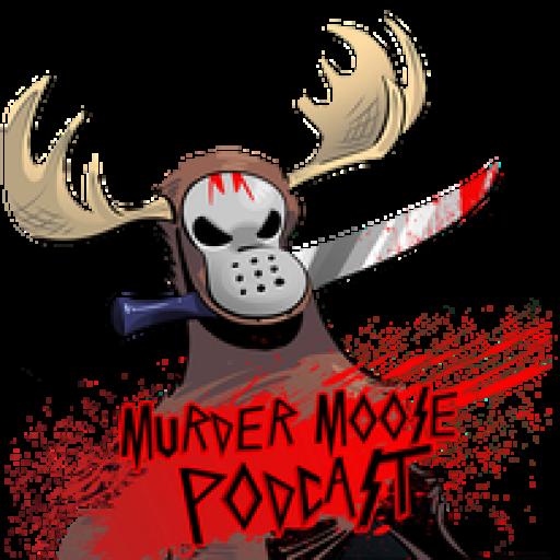 Murder Moose Podcast